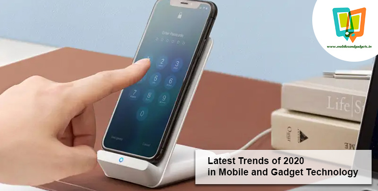 Latest Trends of 2020 in Mobile and Gadget Technology