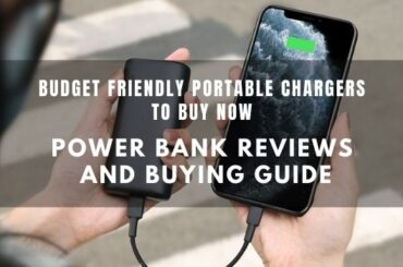 Budget friendly Portable chargers to buy now- Power Bank Reviews and Buying Guide