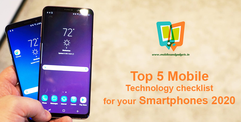Top 5 Mobile Technology checklist for your Smartphone Shopping 2020