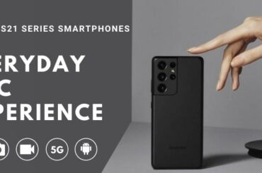 The New Epic S21 Series Smartphones for Everyday Epic Experience